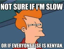 slow or Kenyan you decide running meme