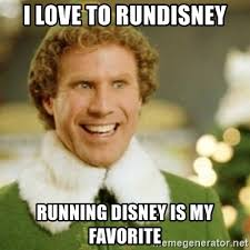 Elf runDisney meme running is my favorite