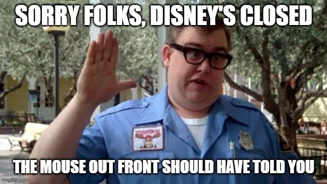 Sorry folks, Disney's closed. John Candy meme