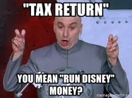 Dr Evil air quotes saying tax return means runDisney money