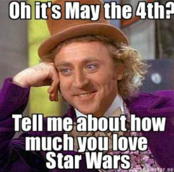 Willie Wonka May the fourth star wars memes