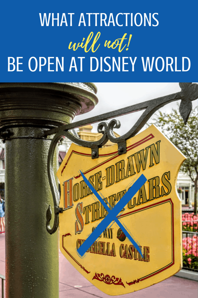 what attractions wont be open at disney world when it reopens